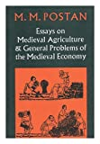 Essays on Medieval Agriculture and General Problems of the Medieval Economy, Postan, M. M., 0521087449