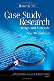 5: Case Study Research: Design and Methods (Applied Social Research Methods)