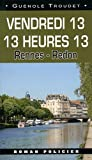 Vendredi 13 13 heures 13 : Rennes - Redon