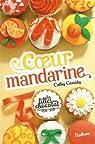 Les filles au chocolat, Tome 3 : Coeur mandarine par Cassidy