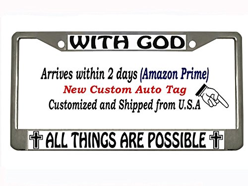 with god all things are Possible Chrome Metal Auto License Plate Frame Car Tag Holder