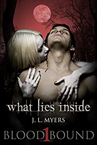 What Lies Inside: A Vampire Paranormal Romance by J.L. Myers ebook deal
