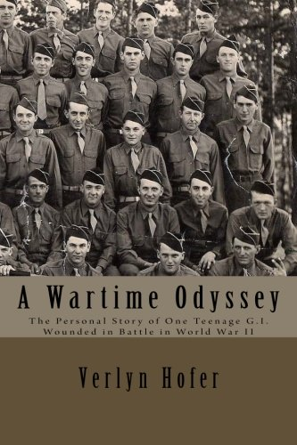 a-wartime-odyssey-the-personal-story-of-one-teenage-gi-wounded-in-battle-in-world-war-ii
