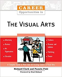 Career Opportunities in the Visual Arts (Career Opportunities ...
