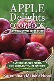 Apple Delights Cookbook, Christian Edition, Karen Jean Matsko Hood, 1598085697