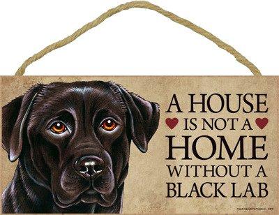 SJT ENTERPRISES, INC. A House is not a Home Without a Black Lab Wood Sign Plaque (SJT63910)