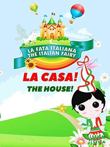La Fata Italiana The Italian Fairy : La Casa! (The House!) -