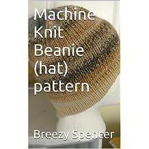 Machine Knit Beanie (hat) pattern