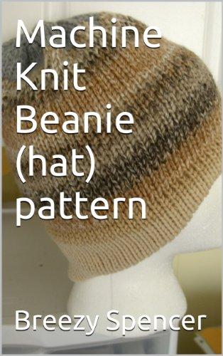 Machine Knit Beanie (hat) pattern Knit Beanie Hat Patterns