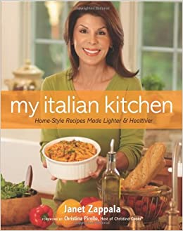 My Italian Kitchen: Home-Style Recipes Made Lighter & Healthier ...