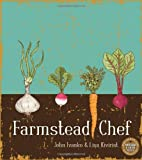 Farmstead Chef, John Ivanko and Lisa Kivirist, 0865717036