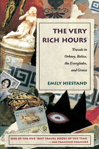 The Very Rich Hours: Travels in Orkney, Belize, the Everglades, and Greece (Concord - Pet Bird Voyage