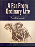 A Far from Ordinary Life: A Diary of Adventures in an Africa Now Past: Gr R