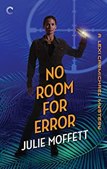 No Room for Error: A Lexi Carmichael Mystery, Book Seven by [Moffett, Julie]