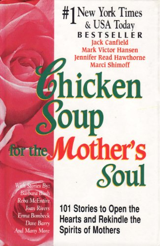 Chicken Soup for the Mother's Soul by Jack Canfield, Mark Victor Hansen, Jennifer Read Hawthorne, Marci Shimoff