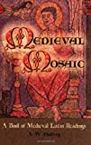 Medieval Mosaic : A Book of Medieval Latin Readings, , 0865165432