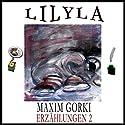 Die Gaffer / Wie ein Lied entstand / Das Glück / Der Held / Der Clown (Erzählungen 2) Hörbuch von Maxim Gorki Gesprochen von: Friedrich Frieden