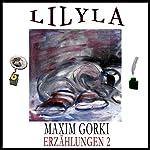 Die Gaffer / Wie ein Lied entstand / Das Glück / Der Held / Der Clown (Erzählungen 2) | Maxim Gorki
