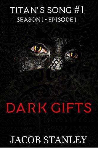 Search : Dark Gifts (Titan's Song Series - Season 1: Episode 1)