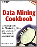 img - for Data Mining Cookbook: Modeling Data for Marketing, Risk and Customer Relationship Management book / textbook / text book
