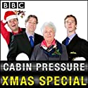 Cabin Pressure: Molokai (Christmas Special 2010) Radio/TV Program by John Finnemore Narrated by Stephanie Cole, Benedict Cumberbatch