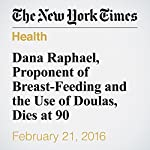 Dana Raphael, Proponent of Breast-Feeding and the Use of Doulas, Dies at 90 | Sam Roberts