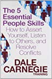 img - for 5 essential people skills, the: how to assert yourself, listen to others, and resolve conflicts by Dale Carnegie Training (2012-01-01) book / textbook / text book