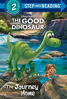 The Journey Home (Disney/Pixar The Good Dinosaur) (Step into Reading) by [Scollon, Bill]
