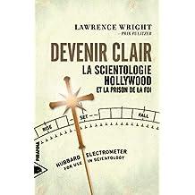 Devenir clair: Scientologie, Hollywood et la prison de la foi (La)