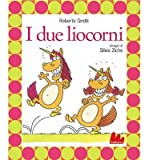 Gallucci: I Due Liocorni + CD (Hardback)(Italian) - Common