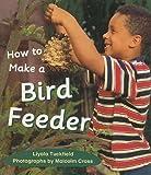 Rigby Literacy: Student Reader  Grade 1 (Level 7) Make a Bird Feeder