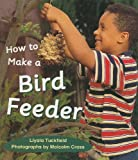 Rigby Literacy: Student Reader  Grade 1 (Level 7) Make a Bird Feeder
