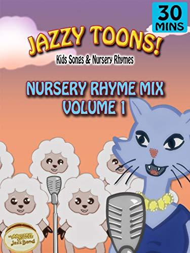 Jazzy Toons! - Nursery Rhyme Mix Volume 1 - Kids Songs & Nursery Rhymes on Amazon Prime Video UK
