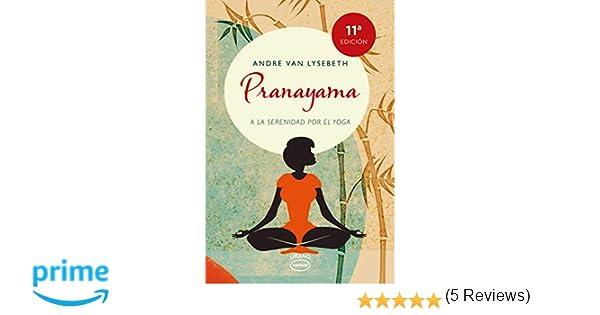 Pranayama (Vintage): Amazon.es: André Van Lysebeth: Libros