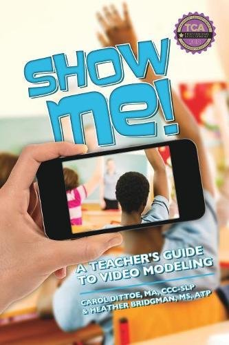 Show Me!: A Teacher's Guide to Video Modeling