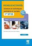 Fiches d'activités Sciences et techniques sanitaires et sociales - 1re ST2S (TOME1)