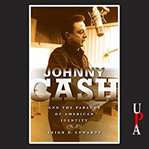Johnny Cash and the Paradox of American Identity Audiobook