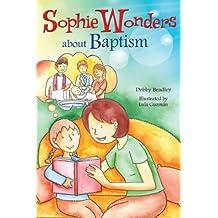 Sophie Wonders About Baptism