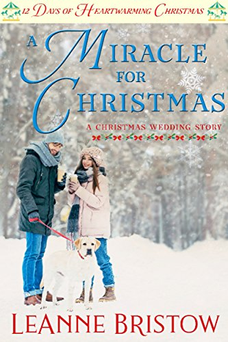 a miracle for christmas 12 days of heartwarming christmas a christmas wedding book 1