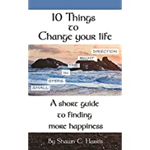 10 Things To Change Your Life: Small Steps In The Right Direction