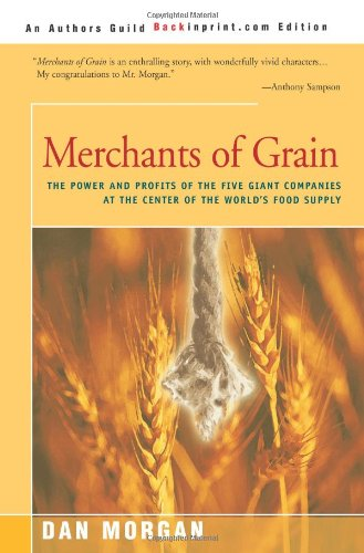 merchants-of-grain-the-power-and-profits-of-the-five-giant-companies-at-the-center-of-the-worlds-foo