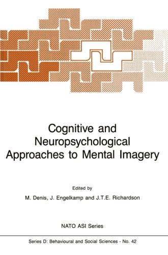 Cognitive and Neuropsychological Approaches to Mental Imagery (Nato Science Series D:)