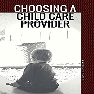 Choosing a Child Care Provider Audiobook