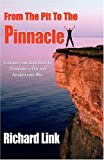 From the Pit to the Pinnacle, Richard Link and 1stWorld Publishing, 1421890151