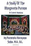 A Study of the Bhagavata Purana or Esoteric Hinduism, Purnendu Sinha, 1475247117