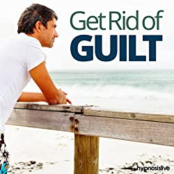 Get Rid of Guilt Hypnosis