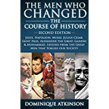 HISTORY: THE MEN WHO CHANGED THE COURSE OF HISTORY - 2nd EDITION: Jesus, Napoleon, Moses, Cesar, St. Paul, Alexander the Great, Gandhi & Muhammad. Lessons ... Greece Italy Catholic Judaism Protestant)