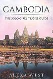 Cambodia: The Solo Girl s Travel Guide