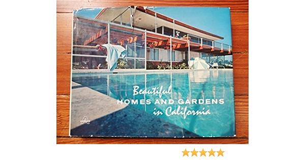 Beautiful Homes And Gardens In California Amazon Com Books