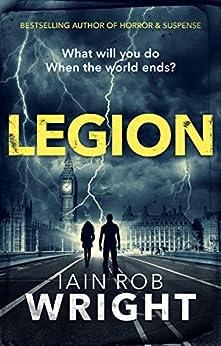 Legion: An Apocalyptic Horror Novel (Hell on Earth Book 2) by [Wright, Iain Rob]